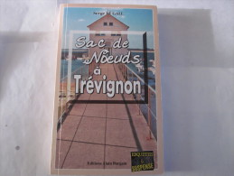 SAC DE NOEUDS A TREVIGNON  Par  SERGE LE GALL  - POLICIER BRETON BARGAIN - Libri, Riviste, Fumetti