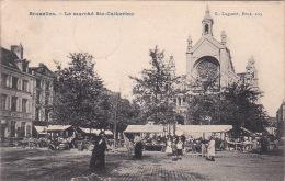 Bruxelles 764: Le Marché Ste-Catherine 1908 - Marchés