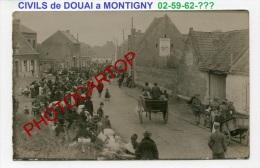 MONTIGNY-REFUGIES De DOUAI-Civils-Animation-Ca Rte Photo Allemande-Guerre14-18-1WK -Type-Militaria-02-59-62- - Other Municipalities