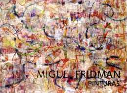 TEMATICA ARTE MIGUEL FRIDMAN PINTURAS MOSTRA DE BUENOS AIRES CARTONCINO PUBBLICITARIO FORMATO  CARTOLINA - Pubblicitari