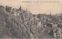1912 LUXEMBOURG VUE PRISE DE LA CASERNE DES VOLONTAIRES - Luxembourg - Ville