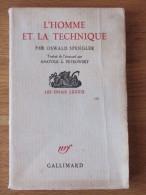 OSWALD SPENGLER L HOMME ET LA TECHNIQUE  PETROWSKY  LES ESSAIS LXXXIX 1958    NRF GALLIMARD - Books, Magazines, Comics