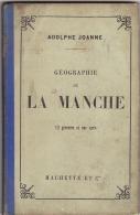 ADOLPHE JOANNE GEOGRAPHIE DE LA MANCHE 1896  12 GRAVURES ET UNE CARTE - Normandie