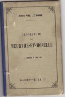 ADOLPHE JOANNE GEOGRAPHIE DE LA MEURTHE ET MOSELLE 1885  17 GRAVURES ET UNE CARTE - Lorraine - Vosges