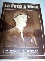 @ N°4 17/03/1945 LE FACE A MAIN  LE GENERAL AMERICAIN COURTNEY H HODGES - Histoire