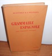 Grammaire Espagnole. Marcel Duviols Et Jean Villégier. 1952. - 12-18 Jaar