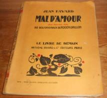 Mal D'amour. Par Jean Fayard. (Prix Goncourt 1931). 1934. - Livres, BD, Revues