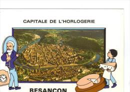 25. BESANCON. Capitale De L'horlogerie ( V Hugo, Fromage...) - Besancon