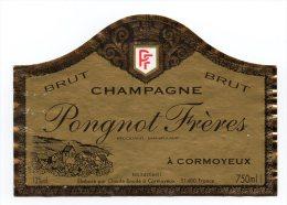 134F) ETIQUETTE DE CHAMPAGNE PONGNOT - CORMOYEUX - Champagne