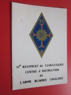 MILITARIA Carte Militaire --11e Régiment De Cuirassierscentre D'instruction De L'armée Blindée Cavalerie- Voir Verso - Documents