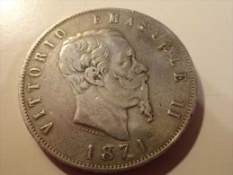 EXTREMELY RARE TOP VARIETY :VITTORIO EMANUELE II - ARGENTINO  5 LIRE - 1871  !!!!!!!!!!!!! - 1861-1878 : Víctor Emmanuel II
