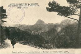 CPA 13 MARSEILLE SOCIETE EXCURSIONNISTES NOCES D'ARGENT 21 MAI 1922 COL DE BRETAGNE PEU COURANTE !!!!! - Marseilles