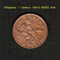 PHILIPPINES   1  CENTAVO  1944 S  (KM # 179) - Philippines
