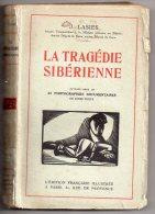 La Tragédie Sibérienne, J. Lasies, 1920 Le Drame D´Ekaterinenbourg La Fin De L´amiral Koltchak Révolution Russe, Russie - History