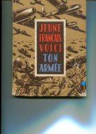 JEUNE FRANCAIS VOICI TON ARMÉE , 94 PAGES, , ILLUSTRÉES COULEURS, EN FIN TRÈS BELLES PHOTOS NOIR ET BLANC - 5. Guerres Mondiales