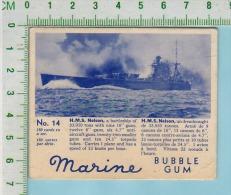 "Marine Bubble Gum Series, C 1941 ( No.14 H.M.S. Nelson Battleship )  Bilingue Français & Anglais ""English"" - 1939-45"