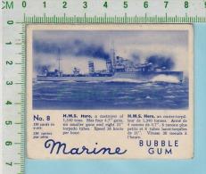 "Marine Bubble Gum Series, C 1941 ( No.8 H.M.S. Hero Destroyer)  Bilingue Français & Anglais ""English"" - 1939-45"