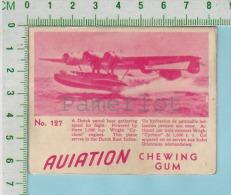 "Aviation Chewing Gum Series, C 1941 (No.127 Dutch Patrol Boat Gathering ) Bilingue Français & Anglais ""English"" - 1939-45"