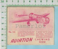 """Aviation Chewing Gum Series, C 1941 (No.115 New Type Plane For Photography ) Bilingue Français & Anglais """"English"""" - 1939-45"""