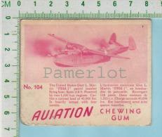 """Aviation Chewing Gum Series, C 1941 (No.104 Glen L. Martin PBM-1 Patrol Bomber ) Bilingue Français & Anglais """"Englis - 1939-45"""