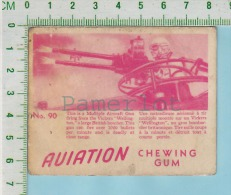 "Aviation Chewing Gum Series, C 1941 (No.90 Multiple Aircraft Gun Weldington) Bilingue Français & Anglais ""English"" - 1939-45"