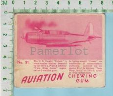 "Aviation Chewing Gum Series, C 1941 (No.51 US Vought Corsair Scout Bomber ) Bilingue Français & Anglais ""English"" - 1939-45"
