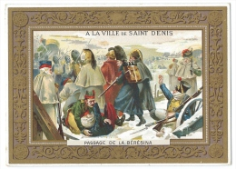 Chromo Didactique - Passage De La Bérésina (Retraite De Russie Hiver 1812) - Grands Magasins De La Ville De Saint-Denis - Chromos