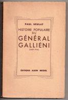 Histoire Populaire Du Général Gallièni (1849 - 1916), Paul Brulat, 1936 (coloniqation, Guerre 1914 - 1918) - Livres