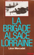 1944 La Brigade Alsace-Lorraine Composée De Mille Alsaciens: Une Armée Sans Uniforme - 1939-45