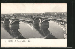 CPA Stéréoscopique Vichy, Le Pont Sur L'Allier - Cartes Stéréoscopiques