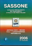 SAS011 - CATALOGO SASSONE SPECIALIZZATO DEI FRANCOBOLLI D´ITALIA E DEI PAESI ITALIANI 2006 - VOL. 1 - Italia