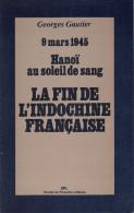 9 MARS 1945 HANOI SOLEIL SANG FIN INDOCHINE FRANCAISE GUERRE JAPON VIET MINH