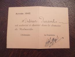 Très Rare Permis De Chasse Particulier.Carte Donnant Droit De Chasse Domaine Piedmarche. Montpellier?1942. Un Pli - Historische Documenten