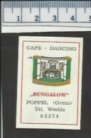 POPPEL ( GRENS ) WEELDE CAFE DANCING BUNGALOW Dutch Matchbox Label - Boites D'allumettes - Etiquettes