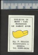 BREDA LE SABOT D'OR HOTEL Café RESTAURANT ( CLOG SCHUH SHOE CHAUSSURE KLOMP SCHOEN ) Dutch Matchbox Label - Boites D'allumettes - Etiquettes