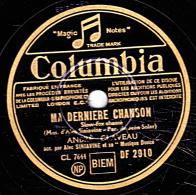 78 Tours - Columbia DF 2910 - état TB - ANDRE CLAVEAU - MA DERNIERE CHANSON  - JE VOUS AI TOUT DONNE - 78 T - Disques Pour Gramophone