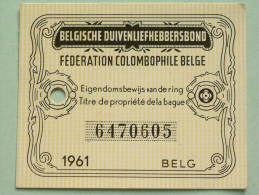 Fédération Colombophile Belge - Titres De Propriété De 1961 Eigendomsbewijs Ring Bague Duivenliefhebbersbond ! - Autres