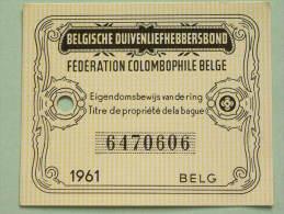 Fédération Colombophile Belge - Titres De Propriété De 1961 Eigendomsbewijs Ring Bague Duivenliefhebbersbond ! - Sports