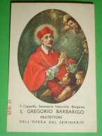 S.GREGORIO BARBARIGO - Cappella Seminario Vescovile BERGAMO - Protettore Opera Vocazioni Ecclesiastiche -santino Vecchio - Images Religieuses
