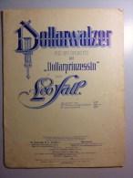 "Sheet Music / Partition De Musique. Dollarwalzer"" From ""Dollarprinzessin. Leo Fall. - Klassik"