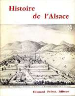 Histoire De L'Alsace, Sous La Direction De Philippe DOLLINGER, Ed. Privat, 1970 Ex. N° 2498/5080 - Alsace