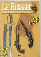 Le Hussard, Armes Anciennes D'origine, N° 31, Juillet 1989, Catalogue - Catalogues