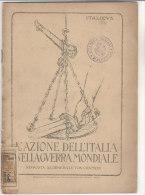 C1290 - ITALICUS - L'AZIONE DELL'ITALIA NELLA GUERRA MONDIALE. RISPOSTA AL GENERALE VON CRAMON 1922 - Libri