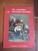 Du Charlatan Au Chirurgien-dentiste. Exposition Sur L'art Dentaire. - Vide