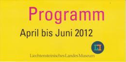Brochure / Broschüre Liechtensteinisches Landesmuseum - Programme April - June 2012 - Kunst