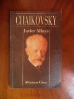 Chaikovsky  (Javier Alfaya)  Alianza Cien De 1995 - Books, Magazines, Comics