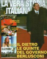 LA VERA STORIA ITALIANA - BERLUSCONI - - Gesellschaft Und Politik
