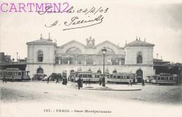 PARIS LA GARE DE MONTPARNASSE TRAMWAY 1900 - District 14