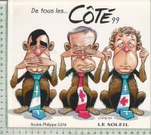 1999 Caricature Coté ( Livre De 128 Pages Avec Autant De Caricatures Politique  ) Quebec Canada 2 Scans - Livres, BD, Revues