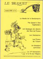 Le BRIQUET Revue Des Collectionneurs Figurines Historiques Centre-loire - Militaria Soldat Costume Arme -Année1999 N°4